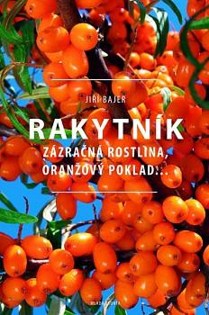 RAKYTNÍK - zázračná rostlina, oranžový poklad - Jiří Bajer